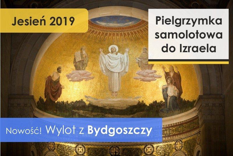 Pielgrzyma do Ziemi Świętej - wylot z Bydgoszczy